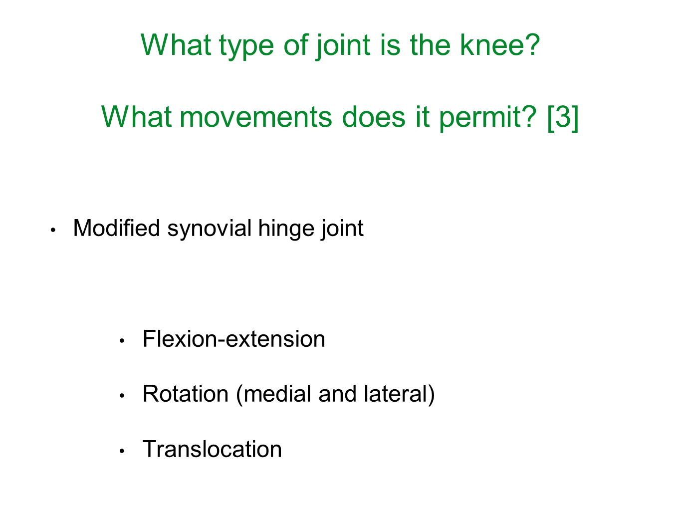 What type of joint is the knee What movements does it permit [3]